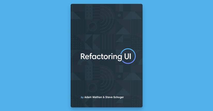Refactoring UI, Adam Wathan & Steve Schoger